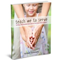 Teach Me to Serve eBook: 99 Ways Preschoolers Can Learn to Serve and Bless Others