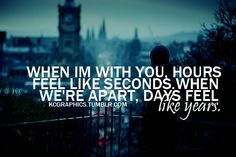 When I'm with you, hours feel like seconds. When we're apart, days feel like years. Love My Man, What Is Love, Love Of My Life, Military Love, Army Love, Cool Words, Wise Words, Air Force Love, Dope Quotes