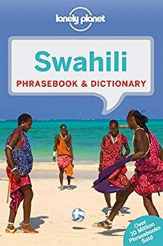 Lonely Planet Swahili Phrasebook & Lonely Planet's Swahili Phrasebook & Dictionary is your passport to the most relevant Swahili phrases and vocabulary for all your travel needs. Learn that the word for stranger in Swahili is also the same word for guest, Lonely Planet, Wildlife Safari, Book Projects, Guide Book, Travel With Kids, Tanzania, Traveling By Yourself, Planets, Martini