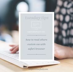 Meg Summerfield | Tuesday Tips | How to see others custom css files in safari for squarespace