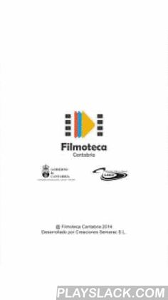 Filmoteca De Cantabria  Android App - playslack.com ,  Aplicación oficial de la Filmoteca de Cantabria desde donde podrás informarte de las próximas películas que se van a proyectar en la Filmoteca Regional (separado por municipios), en la Filmoteca Regional de Santander y en la Filmoteca Regional de Torrelavega. Formal implementation of the Cinematheque de Cantabria where can find out about upcoming movies to be projected on the Regional Film (separated by municipalities), on the Regional…