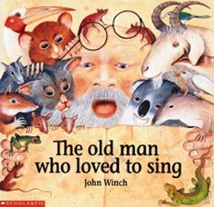 The Old Man Who Loved to Sing by John Winch