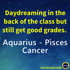 daydreaming, zodiac signs, cancer, aquarius, pisces