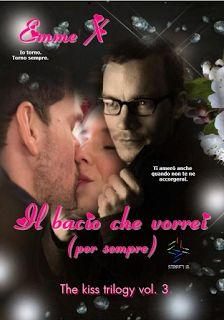 Romanzi rosa contemporanei di Emme X: Emme X: Il bacio che vorrei (per sempre) vol. 3 Th...