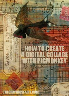 How to Create a Digital Collage with PicMonkey! - The Graphics Fairy | artes decorativas | Scoop.it