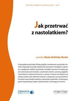 Jak przetrwać z nastolatkiem? / Beata Zielińska-Rocha  Dorastanie to burzliwy okres nie tylko dla nastolatków, lecz także dla ich rodziców. Jak go przetrwać? O tym w poradniku doświadczonej psycholog.