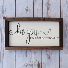 Be you unapologetically hand painted wood sign, be you sign, gifts for her, be ou, farmhouse sign Diy Wood Signs, Pallet Signs, Rustic Signs, Pallet Art, Pallet Ideas, Woodworking Furniture, Woodworking Projects, Woodworking Shop, Woodworking Techniques