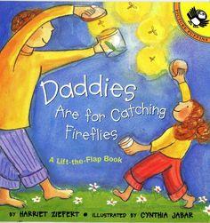Daddies Are For Catching Fireflies Book | Childrens Book, Fathers Day Book, Dad Book, Harriet Ziefert | Catching Fireflies