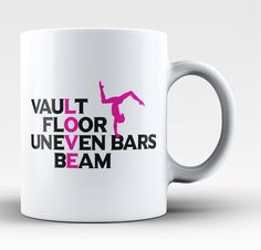 Vault, Floor, Uneven Bars, Beam - Love Gymnastics! If you love gymnastics then this mug is for you! Order yours now! Take advantage of our Low Flat Rate Shipping - order 2 or more and save. - Printed