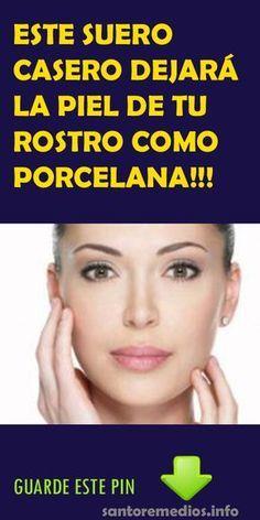 Este suero casero dejará la piel de tu rostro como porcelana!!! #CASERO#PIEL#PORCELANA#SALUD