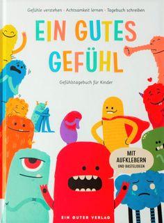 Ein gutes Gefühl   Das Gefühlstagebuch für Kinder Tweety, Character, Kids Stickers, Journaling, Children's Books, Cartoon, Studying, Tips, Lettering