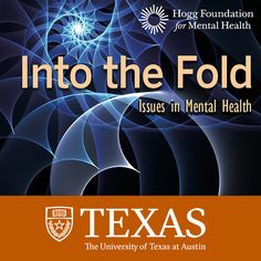 Into the Fold: Issues in Mental Health - Hogg Foundation for...: Into the Fold: Issues in Mental Health - Hogg Foundation for… #Psychology