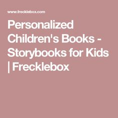 Personalized Children's Books - Storybooks for Kids | Frecklebox