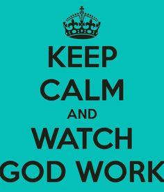 Keep Calm and Watch God Work. Dec31.17Sn 11:02p...