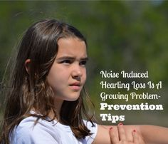 Noise Induced Hearing Loss is a growing problem.  Here are prevention tips for NIHL.