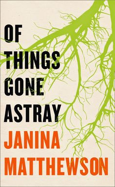 Of Things Gone Astray Janina Matthewson March 2015