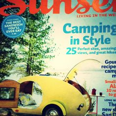 Love this adorable camper on the cover of Sunset Magazine
