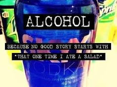 alcohol because no great story - Google Search