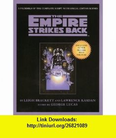 The Empire Strikes Back A Facsimile of the Complete Script with Special Edition Scenes (9780345420817) George Lucas , ISBN-10: 0345420810  , ISBN-13: 978-0345420817 ,  , tutorials , pdf , ebook , torrent , downloads , rapidshare , filesonic , hotfile , megaupload , fileserve