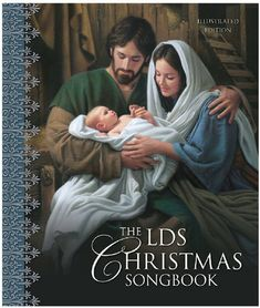 The LDS Family Christmas Songbook (Hardcover) - Christmas Scenes, Christmas Nativity, Christmas Carol, Christmas Cover, Family Christmas, Christian Images, Christian Art, Jesus Christ Images, Blessed Mother Mary