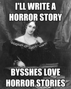 "Mary Shelley. author of ""Frankenstein"", daughter of two of the greatest political minds of all time, wife of Percy Bysshe Shelley, and friend of Lord Byron."