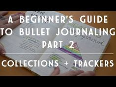 A Beginner's Guide to Bullet Journaling | All About Collections and Trackers - YouTube