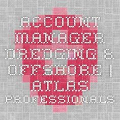 Account Manager Dredging & Offshore | Atlas Professionals