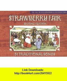 Strawberry Fair (Songbook) (9780713658323) David Moses, Emily Haward, Sue Williams, Tessa Barwick , ISBN-10: 0713658320  , ISBN-13: 978-0713658323 ,  , tutorials , pdf , ebook , torrent , downloads , rapidshare , filesonic , hotfile , megaupload , fileserve