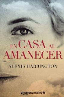 En casa, al amanecer - Alexis Harrington (Multiformato)