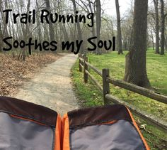 Trail Running Soothes My Soul