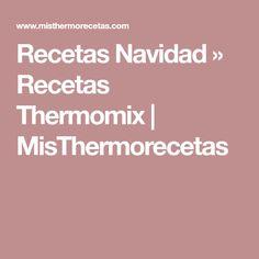 Recetas Navidad » Recetas Thermomix | MisThermorecetas
