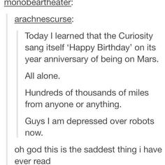 Tumblr: now giving you feels about robots>>>>> I already knew that but it might be because it's late because I shouldn't be getting feels over a rover.
