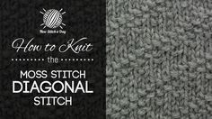How to Knit the Moss Stitch Diagonal Stitch/The moss stitch diagonal stitch would be great for baby blankets, hats, and socks!