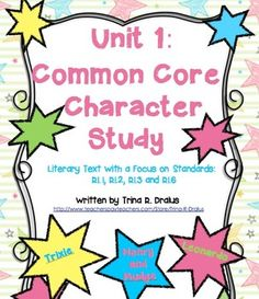 Common Core Unit of Study: Filled with lessons with a close look at characters in a story, essential questions, anchor charts, and lots of formative and summative assessments! ($)