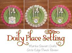 (via The Scrap Shoppe: Martha Stewart Crafts Circle Edge Punch: Doily Place Setting)
