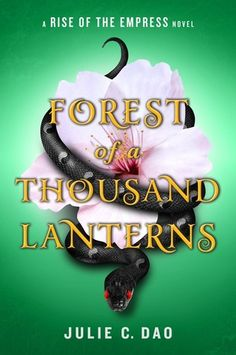 Forest of a Thousand Lanterns (Rise of the Empress #1) by Julie C. Dao: October 10th 2017 by Philomel Books