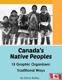 Canada's Native Peoples: 15 Graphic Organizers - Traditional Ways This product includes: 3 organizers on each of the following Aboriginal peoples of Canada – Inuit, Haida, Blackfoot, Iroquois and Mi'kmaq.