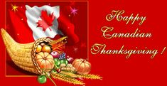 Send Canadian Thanksgiving Day 2018 WhatsApp, SMS, Text Messages to all on Canadian Thanksgiving Day. Happy Thanksgiving Canada, Thanksgiving Blessings, Thanksgiving Greetings, Canadian Holidays, All Holidays, Holidays And Events, Holiday Gif, Holiday Photos, Canada Images