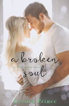 A Broken Soul by Jessica Prince | Pembrooke, #3 | Release Date February 20th, 2017 | Genres: Contemporary Romance