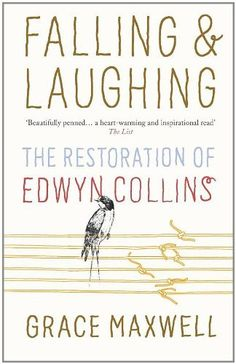 Falling and Laughing: The Restoration of Edwyn Collins by Grace Maxwell, http://www.amazon.co.uk/dp/0091930006/ref=cm_sw_r_pi_dp_BZHMrb1BXWH3P