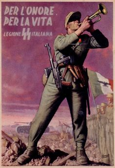 Italian Waffen-SS recruitment poster. My Italian grandmother still hates the Fascists with a passion.