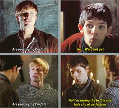 """Day 24 Favorite Arthur One Liner- """"Are you saying I'm fat?"""" This was THE hardest one to choose bec there's just so many (shut up merlin, get out, the tavern joke, other variations of idiot and useless servant). But the fact that this joke is so ridiculous and really has no basis whatsoever (I mean look at Bradley, he is fit) makes it funnier. Not to mention how Arthur is sooo upset with something as trivial as being fat, is too adorable..only Merlin can get away with that!"""