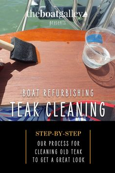 What's the best technique for cleaning, literally, a boatload of horribly stained and dirty teak? Here's what worked for me. Boat Cleaning, Cleaning Hacks, Outdoor Living Patios, Boating Tips, Sailboat Interior, Boat Restoration, Boat Decor, Marine Environment, Boat Projects