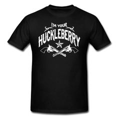 """Love it!!!!! I should so wear this to promote my stud dog, Junior...his """"real"""" name is """"I'm Your Huckleberry,"""" a son of """"Doc Holiday."""""""