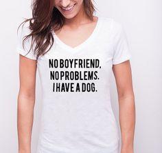 Blusa No Girlfriend, No Problems. I Have a Dog. Outros modelos e cores disponíveis lá no nosso site.