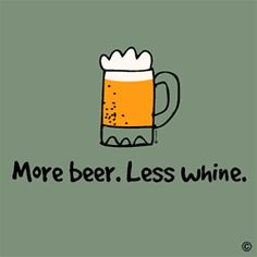 More beer. Less whine. t-shirt