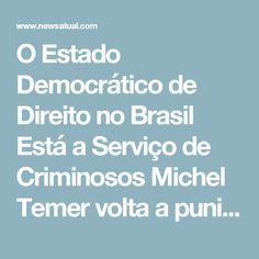 """O Estado Democrático de Direito no Brasil Está a Serviço de Criminosos         Michel Temer volta a punir deputados que votaram contra ele na Câmara.  Nesta segunda-feira, o Governo exonerou o diretor de Gestão Interna da Embratur, Tufi Michreff Neto, apadrinhado do peemedebista Mauro Mariani.  """"Isso é visto como algo natural no Brasil. Isso é um saque organizado para roubar o Estado. Se deputado não votar como combinado, ele é penalizado, e isso é visto como algo natural. Ninguém provocou a…"""