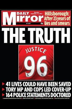"Best of the paper's covers on Hillsborough today. Daily Mirror front page - ""THE TRUTH"" Liverpool Football Club, Liverpool Fc, Hillsborough Disaster, Kenny Dalglish, Sir Alex Ferguson, Newspaper Headlines, Truth And Justice, You'll Never Walk Alone, Revolutionaries"