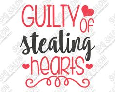 Guilty of Stealing Hearts Valentine's Day Shirt SVG Cut File Set