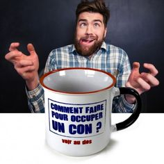 Mug Comment occuper un con ? #tasse #mug #blague #abruti #idiot #vintage #cadeaudrole #gadgetutile